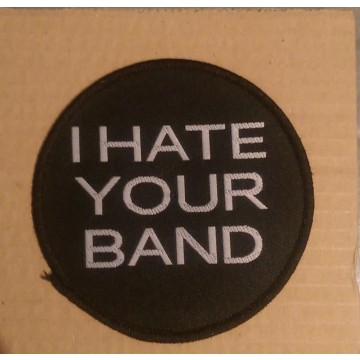 I Hate Your Band Patch