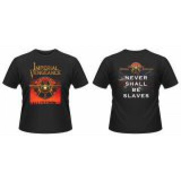 Imperial Vengeance Never Shall Be Slaves T-Shirt.